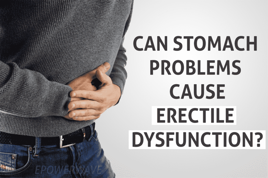 TITLE Can Stomach problems cause erectile dysfunction