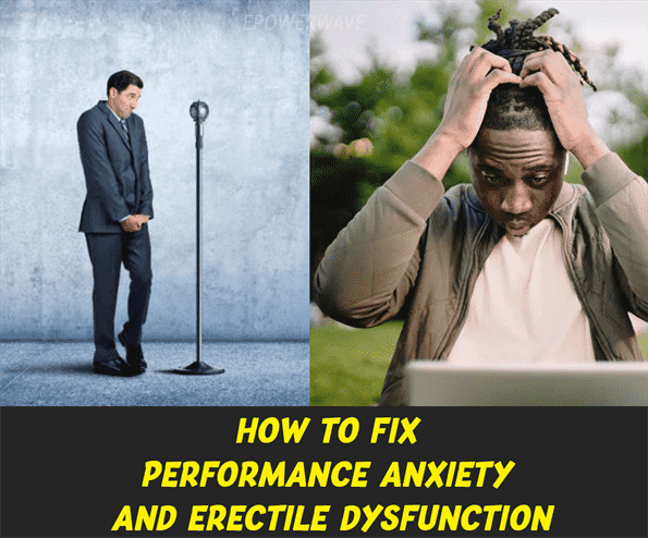 How to Fix Performance Anxiety and Erectile Dysfunction?